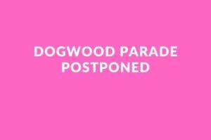 Dogwood Parade postponed